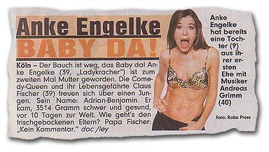 Anke Engelke: Baby da! (...) Sein Name: Adrian-Benjamin. Er kam, 3514 Gramm schwer und gesund, vor 10 Tagen zur Welt. (...)