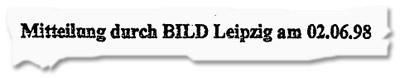 [Ausriss] Mitteilung durch BILD Leipzig am 02.06.98