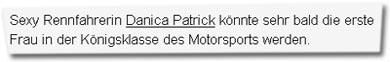 """""""Sexy Rennfahrerin Danica Patrick könnte sehr bald die erste Frau in der Königsklasse des Motorsports werden."""""""