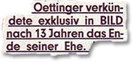 """""""Oettinger verkündete exklusiv in BILD nach 13 Jahren das Ende seiner Ehe."""""""