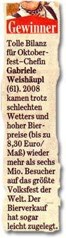 """""""Tolle Bilanz für Oktoberfest–Chefin Gabriele Weishäupl (61). 2008 kamen trotz schlechten Wetters und hoher Bierpreise (bis zu 8,30 Euro/Maß) wieder mehr als sechs Mio. Besucher auf das größte Volksfest der Welt. Der Bierverkauf hat sogar leicht zugelegt."""""""