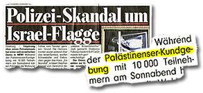 """""""Polizei-Skandal um Israel-Flagge"""" """"Während einer Palästinenser-Kundgebung mit 10.000 Teilnehmern am Samstag (...)"""""""