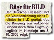 """""""Rüge für BILD: Der Deutsche Presserat hat die Veröffentlichung eines Titelfotos in BILD gerügt, das die Bergung von verkohlten Leichen nach dem Flugzeugunglück im Himalaja am 8.10.2008 zeigt."""""""