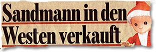 """""""Sandmann in den Westen verkauft"""""""
