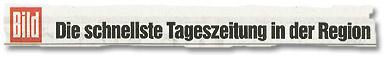 """""""BILD -- Die schnellste Tageszeitung in der Region"""""""