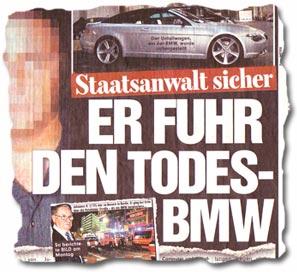 """""""Staatsanwalt sicher: ER FUHR DEN TODES-BMW"""""""