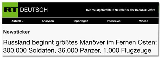 Screenshot RT Deutsch - Russland beginnt größtes Manöver im Fernen Osten: 300.000 Soldaten, 36.000 Panzer, 1.000 Flugzeuge