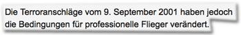 Die Terroranschläge vom 9. September 2001 haben jedoch die Bedingungen für professionelle Flieger verändert.