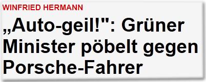 """Winfried Hermann """"Auto-geil!"""": Grüner Minister pöbelt gegen Porsche-Fahrer"""