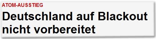 Atom-Ausstieg Deutschland auf Blackout nicht vorbereitet
