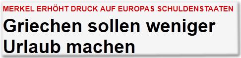 Merkel erhöht Druck auf Europas Schuldenstaaten Griechen sollen weniger Urlaub machen