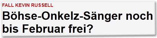 Fall Kevin Russell öhse-Onkelz-Sänger noch bis Februar frei?