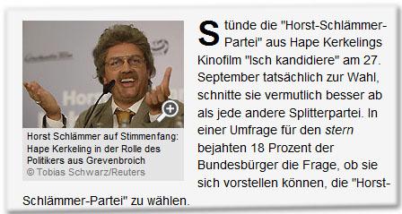 """Stünde die """"Horst-Schlämmer-Partei"""" aus Hape Kerkelings Kinofilm """"Isch kandidiere"""" am 27. September tatsächlich zur Wahl, schnitte sie vermutlich besser ab als jede andere Splitterpartei. In einer Umfrage für den Stern bejahten 18 Prozent der Bundesbürger die Frage, ob sie sich vorstellen können, die """"Horst-Schlämmer-Partei"""" zu wählen."""