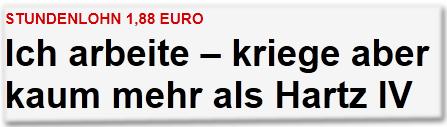 Stundenlohn 1,88 Euro: Ich arbeite - kriege aber kaum mehr als Hartz IV