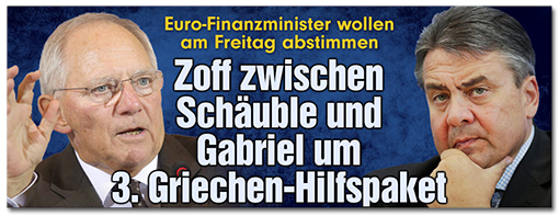 Euro-Finanzminister wollen am Freitag abstimmen - Zoff zwischen Schäuble und Gabriel um 3. Griechen-Hilfspaket