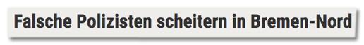 Falsche Polizisten scheitern in Bremen-Nord