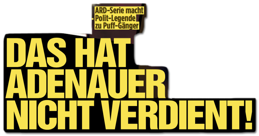 Ausriss Bild-Zeitung - ARD-Serie macht Polit-Legende zu Puff-Gänger - Das hat Adenauer nicht verdient!