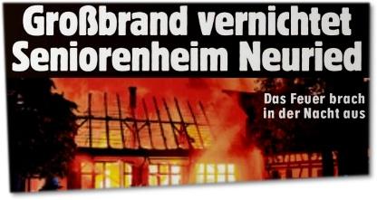 Großbrand vernichtet Seniorenheim Neuried