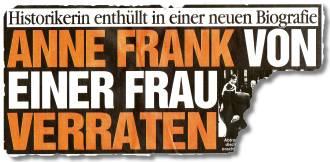 Historikerin enthüllt in einer neuen Biografie: ANNE FRANK VON EINER FRAU VERRATEN