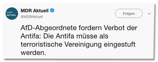 Screenshot eines Tweets von MDR Aktuell - AfD-Abgeordnete fordern Verbot der Antifa: Die Antifa müsse als terroristische Vereinigung eingestuft werden.