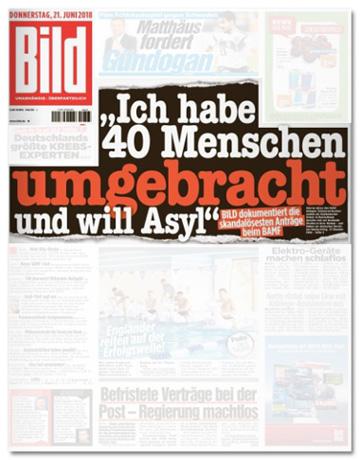 Ausriss Bild-Titelseite - Ich habe 40 Menschen umgebracht und will Asyl - Bild dokumentiert die skandalösesten Anträge beim BAMF