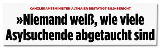 Screenshot Bild.de - Kanzleramtsminister Altmaier bestätigt Bild-Bericht - Niemand weiß, wie viele Asylsuchende abgetaucht sind