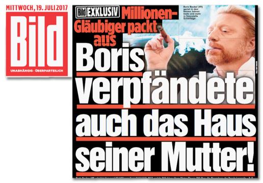 Ausriss Bild-Zeitung - Bild exklusiv - Millionen-Gläubiger packt aus - Boris Becker verpfändete auch das Haus seiner Mutter!