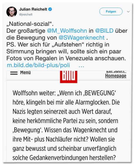 Screenshot eines Tweets von Bild-Chefredakteur Julian Reichelt - National-sozial. Der großartige Michael Wolffsohn in Bild über die Bewegung von Sahra Wagenknecht. PS: Wer sich für Aufstehen richtig in Stimmung bringen will, sollte sich ein paar Fotos von Regalen in Venezuela anschauen.