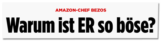 Screenshot Bild.de - Amazon-Chef Bezos - Warum ist er so böse?