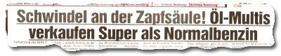"""""""Schwindel an der Zapfsäule! Öl-Multis verkaufen Super als Normalbenzin"""""""
