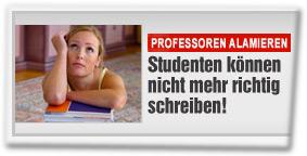 Professoren alamieren: Studenten können nicht mehr richtig schreiben!