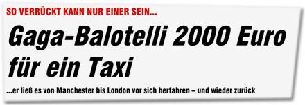 Gaga-Balotelli 2000 Euro für ein Taxi