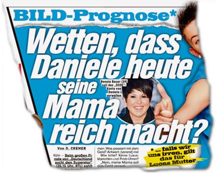 DSDS-Finale - Die große Bild-Prognose* Wetten, dass Daniele heute seine Mama reich macht? * ... falls wir uns irren, gilt das für Lucas Mutter