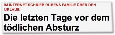 IM INTERNET SCHRIEB RUBENS FAMILIE ÜBER DEN URLAUB: Die letzten Tage vor dem tödlichen Absturz