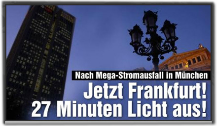 Nach Mega-Stromausfall in München: Jetzt Frankfurt! 27 Minuten Licht aus!