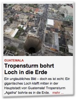 """Guatemala: Tropensturm bohrt Loch in die Erde. Ein unglaubliches Bild – doch es ist echt: Ein gigantisches Loch klafft mitten in der Hauptstadt von Guatemala! Tropensturm """"Agatha"""" bohrte es in die Erde. mehr ..."""