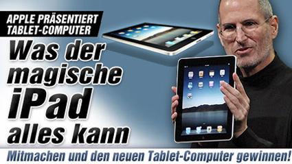 Apple präsentiert Tablet-Computer: Was der magische iPad alles kann - Mitmachen und den neuen Tablet-Computer gewinnen!