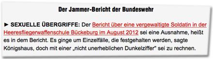 """SEXUELLE ÜBERGRIFFE: Der Bericht über eine vergewaltigte Soldatin in der Heeresfliegerwaffenschule Bückeburg im August 2012 sei eine Ausnahme, heißt es in dem Bericht. Es ginge um Einzelfälle, die festgehalten werden, sagte Königshaus, doch mit einer """"nicht unerheblichen Dunkelziffer"""" sei zu rechnen."""