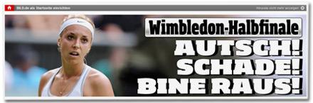 Wimbledon-Halbfinale: Autsch! Schade! Bine raus!