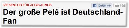 Riesenlob für Jogis Jungs: Der große Pelé ist Deutschland-Fan