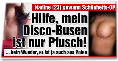 Nadine (23) gewann Schönheits-OP: Hilfe, mein Disco-Busen ist nur Pfusch! ... kein Wunder, er ist ja auch aus Polen.