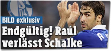 BILD exklusiv: Endgültig! Raúl verlässt Schalke