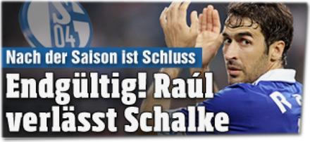 Nach der Saison ist Schluss: Endgültig! Raúl verlässt Schalke