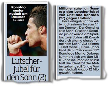 """Lutscher-Jubel für den Sohn (2): Millionen sahen am Sonntag den Lutscher-Jubel von Cristiano Ronalod (27) gegen Holland. Der Portugal-Star nuckelte nach seinem Tor zum 1:1 am Daumen. Der Grund ist sein Sohn! Cristiano Ronaldo junior wurde am Spieltag zwei Jahre alt! Ronaldo: """"Ich widme dieses Tor meinem Sohn."""" Auf seinem T-Shirt stand: """"Junior, Papa liebt dich! Glückwunsch!"""" Ronaldos Mama Dolores kümmert sich um den Mini-Ronaldo. Ronaldo selbst hält die Identität der Mutter geheim, soll für die Vormundschaft knapp 12 Mio gezahlt haben."""