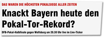 DAS WAREN DIE HÖCHSTEN POKALSIEGE ALLER ZEITEN: Knackt Bayern heute den Pokal-Tor-Rekord?