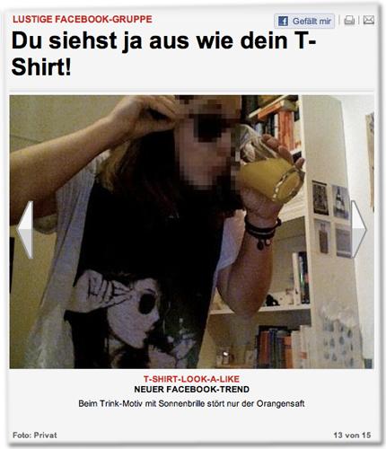 T-SHIRT-LOOK-A-LIKE. NEUER FACEBOOK-TREND. Beim Trink-Motiv mit Sonnenbrille stört nur der Orangensaft