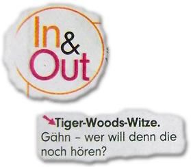 In & Out - Out: Tiger-Woods-Witze. Gähn - wer will denn die noch hören?