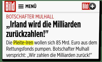 Screenshot Bild.de - Botschafter Mulhall - Irland wird die Milliarden zurückzahlen! Die Pleite-Iren wollen sich 85 Milliarden Euro aus dem Rettungsfonds pumpen. Botschafter Mulhall verspricht: Wir zahlen die Milliarden zurück!
