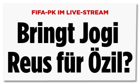 Screenshot Bild.de - Fifa-Pressekonferenz im Livestream - Bringt Jogi Reus für Özil?