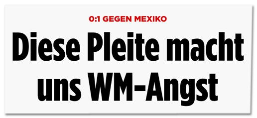 Screenshot Bild.de - 0:1 gegen Mexiko - Diese Pleite macht uns WM-Angst